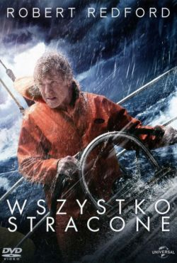Wszystko stracone / All Is Lost