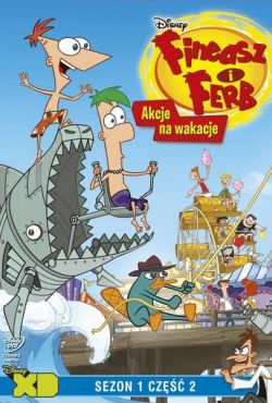 Fineasz i Ferb / Phineas and Ferb