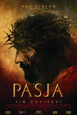 Pasja / The Passion of the Christ