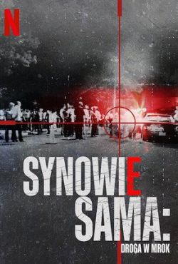 Synowie Sama: Droga w mrok / The Sons of Sam: A Descent Into Darkness