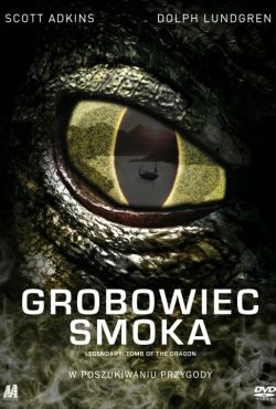 Grobowiec smoka / Legendary: Tomb of the Dragon