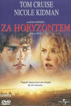 Za horyzontem / Far and Away