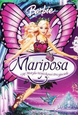 Barbie Mariposa / Barbie Mariposa and Her Butterfly Fairy Friends