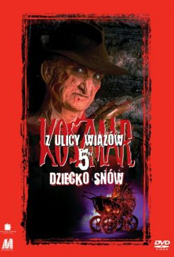 Koszmar z ulicy Wiązów 5: Dziecko snów / A Nightmare on the Elm Street 5: The Dream Child